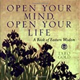Gold, Taro: Open Your Mind, Open Your Life: A Book of Eastern Wisdom