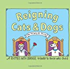 Reigning Cats And Dogs: A Rhymes With Orange…