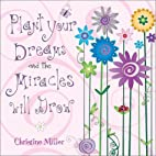 Plant Your Dreams And The Miracles Will Grow…