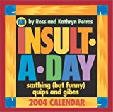 Ross Petras: An Insult A Day 2004 Day-To-Day Calendar
