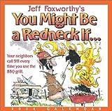 Foxworthy, Jeff: Jeff Foxworthy's You Might Be A Redneck If... 2004 Day-To-Day Calendar