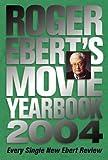 Ebert, Roger: Roger Ebert's Movie Yearbook 2004