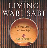 Gold, Taro: Living Wabi Sabi: The True Beauty of Your Life