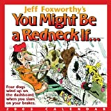 Foxworthy, Jeff: Jeff Foxworthy's You Might Be a Redneck If...2005 Calendar