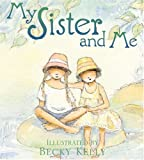 Kelly, Becky: My Sister and Me Kit (Boxed Kits)