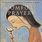 Comfort Prayers: Prayers and Poems to…