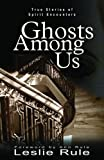 Rule, Leslie: Ghosts Among Us: True Stories of Spirit Encounters