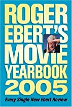 Roger Ebert's Movie Yearbook 2005 by Roger…