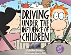 Driving Under the Influence of Children: A…