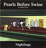 Pastis, Stephan: Nighthogs: A Pearls Before Swine Collection