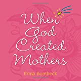 Bombeck, Erma: When God Created Mothers