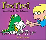 Amend, Bill: FoxTrot: 2006 Day to Day Calendar