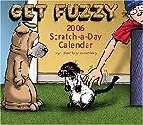 Conley, Darby: Get Fuzzy: 2006 Scratch-a-Day Calendar