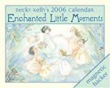 Kelly, Becky: Becky Kelly: Enchanted Little Moments 2006 Mini Day-to-Day Calendar