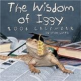 Curtis, Bruce: Wisdom of Iggy: 2006 Wall Calendar
