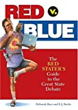 Deborah Baer: Red V. Blue: The Red Starter's Guide to the Great State Debate