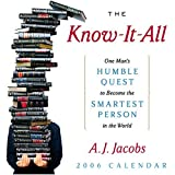 Jacobs, A.j.: The Know-It -All: One Man's Humble Quest to Become the Smartest Person in the World: 2006 Day to Day Calendar
