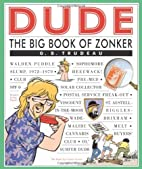 Dude: The Big Book of Zonker by G. B.…