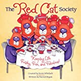 Whitlark, Kevin: The Red Cat Society: Keeping Life Frisky, Fun, and Fabulous!