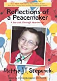 Mattie J.T. Stepanek: Reflections of a Peacemaker: A Portrait in Poetry