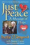 Mattie J.T. Stepanek: Just Peace: A Message of Hope