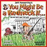 Foxworthy, Jeff: Jeff Foxworthy's You Might Be a Redneck If...2007 Calendar