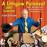 Lithgow, John: A Lithgow Palooza! 2007 Day-to-Day Calendar: Daily No-Hassle Cures for Bored Kids and Busy Parents 2007 Day-to-Day Calendar