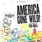 Rall, Ted: America Gone Wild: Cartoons by Ted Rall