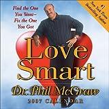 Mcgraw, Phillip C.: Love Smart 2007 Day-to-Day Calendar
