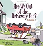 Scott, Jerry: Are We Out of the Driveway Yet?: Zits Sketchbook Number 11