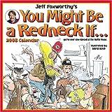 Foxworthy, Jeff: Jeff Foxworthy's You Might Be a Redneck If: 2008 Wall Calendar
