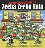 Pastis, Stephan: Da Brudderhood of Zeeba Zeeba Eata: A Pearls Before Swine Collection