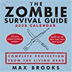 The Zombie Survival Guide: 2008 Day-to-Day…