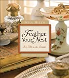 Nell Hill's Feather Your Nest: It's All in…