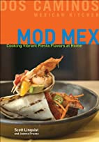 Mod Mex: Cooking Vibrant Fiesta Flavors at…