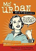 Mo' Urban Dictionary: Ridonkulous Street…