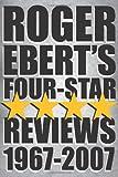 Ebert, Roger: Roger Ebert's Four-Star Reviews 1967-2007