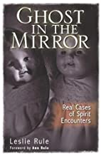 Ghost in the Mirror: Real Cases of Spirit…