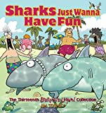 Toomey, Jim: Sharks Just Wanna Have Fun: The Thirteenth Sherman's Lagoon Collection (Sherman's Lagoon Collections)