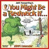 Foxworthy, Jeff: Jeff Foxworthy's You Might Be A Redneck If®....: 2009 Wall Calendar
