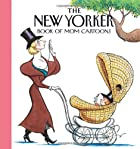 The New Yorker Book of Mom Cartoons by The…