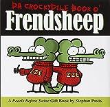 Pastis, Stephan: Da Crockydile Book o' Frendsheep: A Pearls Before Swine Gift Book