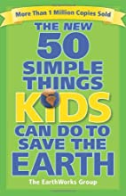The New 50 Simple Things Kids Can Do to Save…