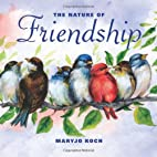 The Nature of Friendship by Maryjo Koch