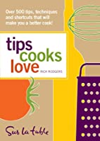 Tips Cooks Love: Over 500 Tips, Techniques,…
