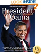 President Obama Election 2008: A Collection of Newspaper Front Pages Selected by the Poynter Institute