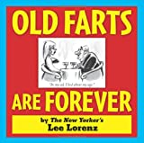 Lorenz, Lee: Old Farts Are Forever