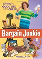 Bargain Junkie: Living the Good Life on the…