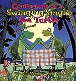 Toomey, Jim: Confessions of a Swinging Single Sea Turtle: The Fourteenth Sherman's Lagoon Collection (Sherman's Lagoon Collections)