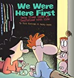 Kirkman, Rick: We Were Here First: Baby Blues Looks at Couplehood with Kids